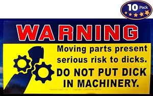 Dont Put Dick in Machinery Prank Warning Decal 10 Pack. Funny Rude Stickers...