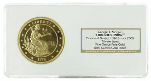 2005 George T. Morgan $100 5oz Gold Union Proposed Design 1876 Liberty NGC