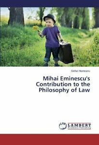 Mihai Eminescu#x27;s Contribution to the Philosophy of Law Stefan 9783659111198 $28.44