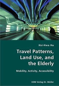 Travel Patterns Land Use and the Elderly Mobility Activity Accessibility $85.71