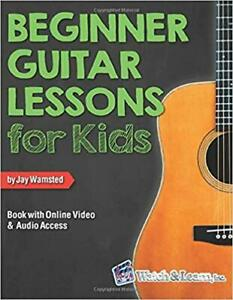 Beginner Guitar Lessons for Kids Book: with Online Video...PAPERBACK – 2019 b...