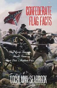 Confederate Flag Facts: What Every American Sho Seabrook Lochlainn