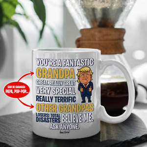 Donal Trump You Are A Fantastic Grandpa Great Coffee White Mug Personalized Mug