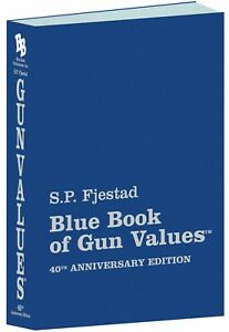 40th Edition Blue Book Of Gun Values S.P. Fjestad