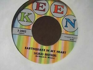 45C*SALMAS BROTHERS CIRCLE ROCK EARTHQUAKE IN MY HEART ON KEEN RECORDS $7.41
