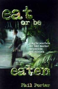 Eat or Be Eaten : Jungle Warfare for the Corporate Master Politician $39.34