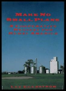 Make No Small Plans: A Cooperative Revival for Rural America by Egerstrom New..