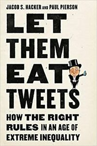 Let them Eat Tweets: How the Right Rules in an Age of Extreme Inequality HARD... $19.95