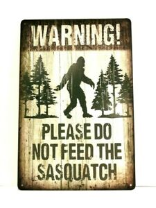 Warning Please Do Not Feed the Sasquatch Big Foot Tin Poster Sign Man Cave Funny