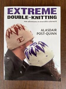 Extreme Double Knitting Paperback 2011 Alasdair Post Quinn 1st Edition $49.00