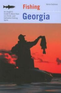Fishing Georgia: An Angler#x27;s Guide To More Than 100 Fresh And Saltwater Fis...