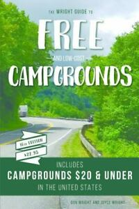 The Wright Guide to Free and Low Cost Campgrounds: Includes Campgrounds $20 and $20.20
