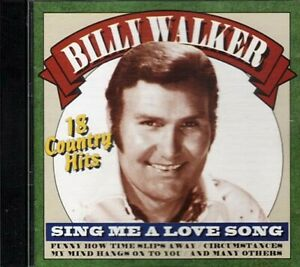 Sing Me A Love Song 18 Country Hits Billy Walker Country CD Used VG $12.00