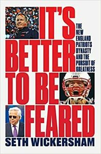 It#x27;s Better to Be Feared: The New England Patriots.. HARDCOVER–2021