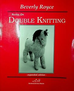 Notes on Double Knitting by Beverly Royce 1994 Expanded Edition $34.99