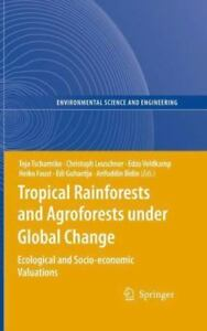 Tropical Rainforests and Agroforests under Global Change : Ecological and...