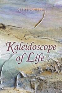 Kaleidoscope of Life by Deslee Campbell (2014 Paperback)