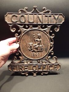 Antique Vintage Style Heavy Cast Iron County Fire Office Sign 1807 Fireman $40.00