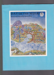 Day of the Muskie by Patricia Welch Children#x27;s ill. book 1984 1st HC with DJ