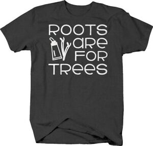 Roots are for trees funny hair stylist job salon coloring T-shirt