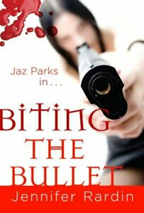 Biting the Bullet, Paperback by Rardin, Jennifer, Brand New, Free shipping in...