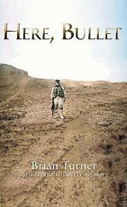Here, Bullet by Brian Turner (2005, Paperback)