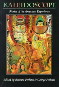 Kaleidoscope : Stories of the American Experience, Paperback by Perkins, Barb...
