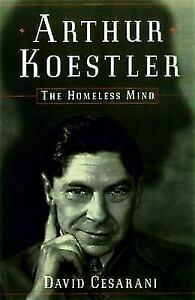 Arthur Koestler: The Homeless Mind, Cesarani, David, Good Books