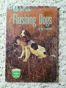 Hunting With Flushing Dogs By Joe Stetson 1965 Paperback