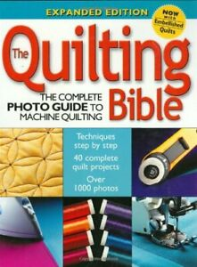 The Quilting Bible The Complete Photo Guide To Machine Quilting $4.89
