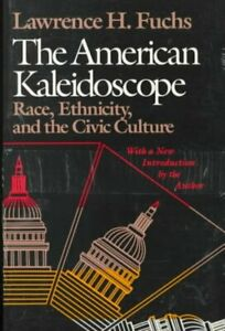 American Kaleidoscope : Race, Ethnicity, and the Civic Culture, Paperback by ...