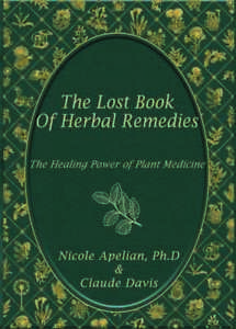 The Lost Book of Herbal Remedies paperback with color pictures $37.00