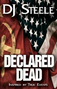 Declared Dead, Paperback by Steele, Dj, Brand New, Free shipping in the US