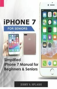 iPhone 7 for seniors: Simplified iPhone 7 Manual for Beginners & Seniors, Bra...
