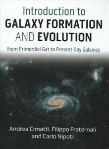Introduction to Galaxy Formation and Evolution : From Primordial Gas to Prese...