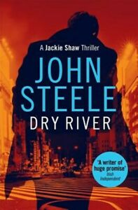Dry River, Paperback by Steele, John, Brand New, Free shipping in the US