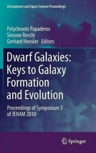 Dwarf Galaxies : Keys to Galaxy Formation and Evolution Proceedings of Sympo...