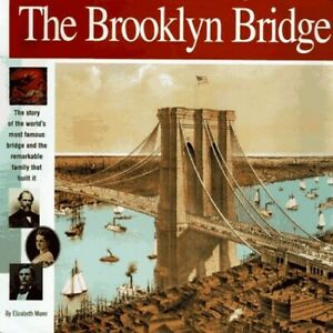 The Brooklyn Bridge: The Story of the World#x27;s Most Famous ... by Mann Elizabeth $8.99