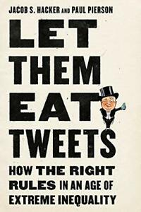 Let Them Eat Tweets: How the Right Rules in an Age of Extrem... by Pierson Paul $17.49