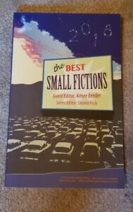 The Best Small Fictions 2018 2018 Trade Paperback Used