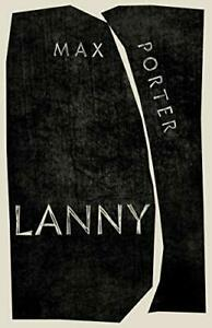 Lanny: LONGLISTED FOR THE BOOKER PRIZE 2019 by Porter Max Book The Fast Free