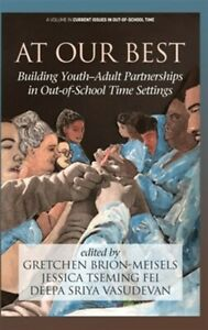 At Our Best : Building Youth adult Partnerships in Out of school Time Setting...