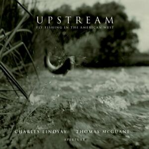 Upstream: Fly Fishing in the American West by Lindsay Charles Hardback Book The