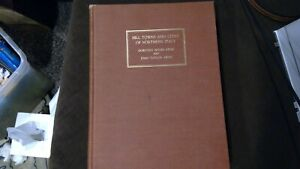 HILL TOWNS AND CITIES OF NORTHERN ITALY BY DOROTHY JOHN ARMS ART BOOK 1932 1st $25.00