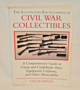The Illustrated Encyclopedia of Civil War Collectibles: A C... by Lawliss Chuck $12.95