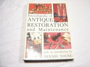 Encyclopedia of Antique Restoration and Maintenance Young Dennis $8.20