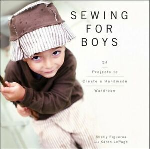 Sewing for Boys: 24 Sewing Projects to Create a Handmade War... by LePage Karen $8.69