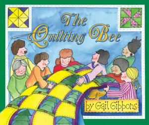 The Quilting Bee Hardcover Gibbons Gail $3.85