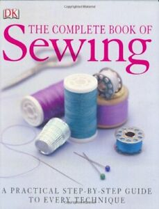 The Complete Book of Sewing New Edition by DK Publishing Book The Fast Free $9.69