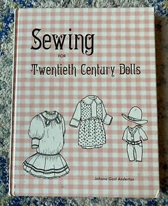 Sewing For Twentieth Century Dolls By Johana Gast Anderton. Revised Vintage 1981 $19.99